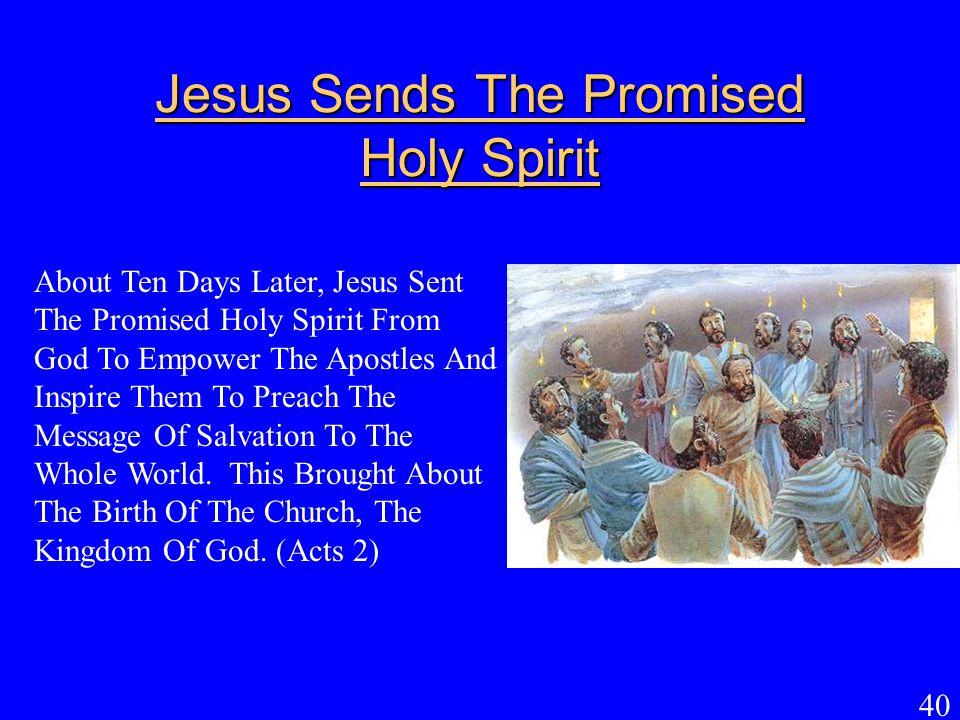 Jesus Sends The Promised Holy Spirit