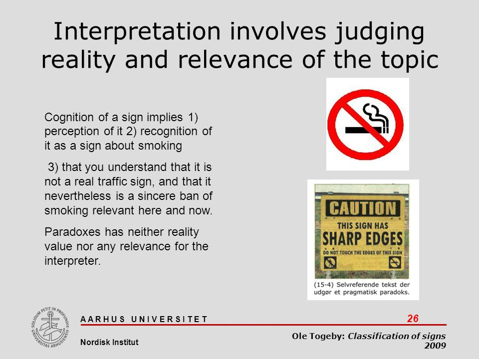 Interpretation involves judging reality and relevance of the topic