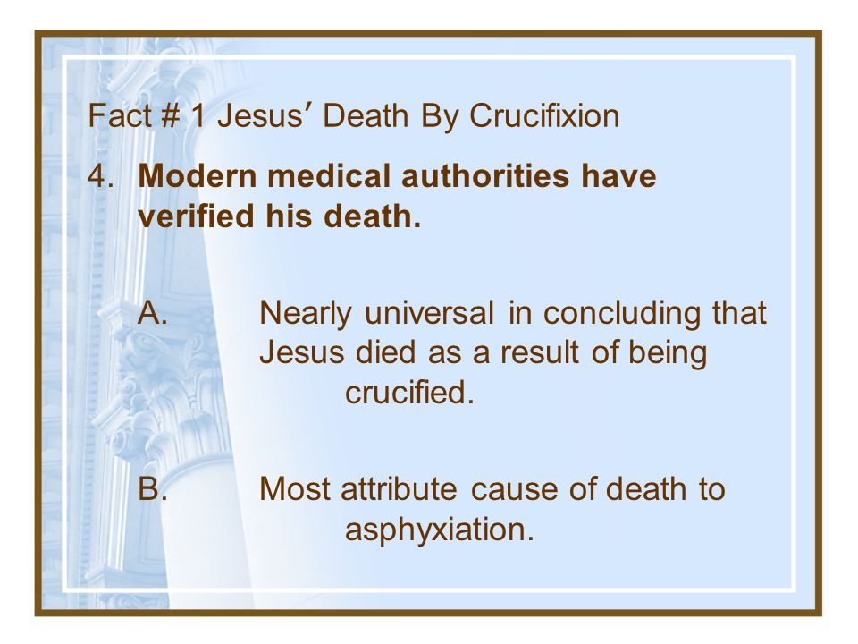 Fact # 1 Jesus' Death By Crucifixion