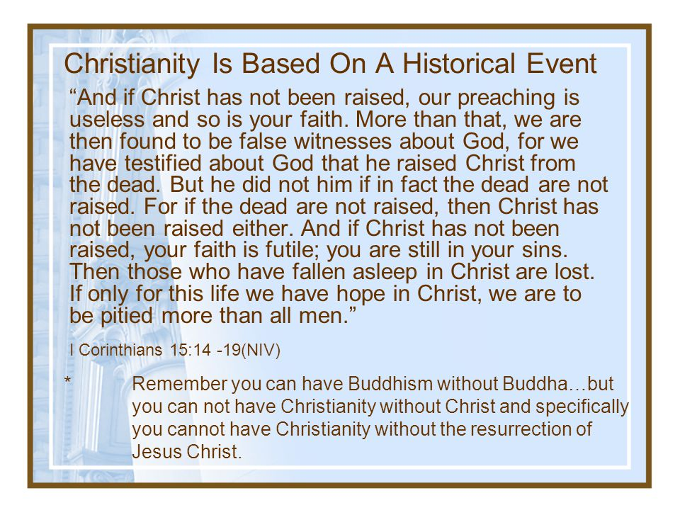 Christianity Is Based On A Historical Event