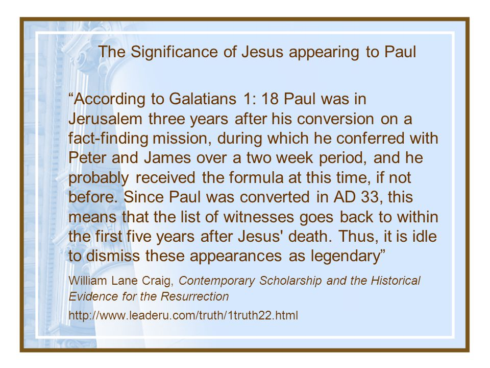 The Significance of Jesus appearing to Paul