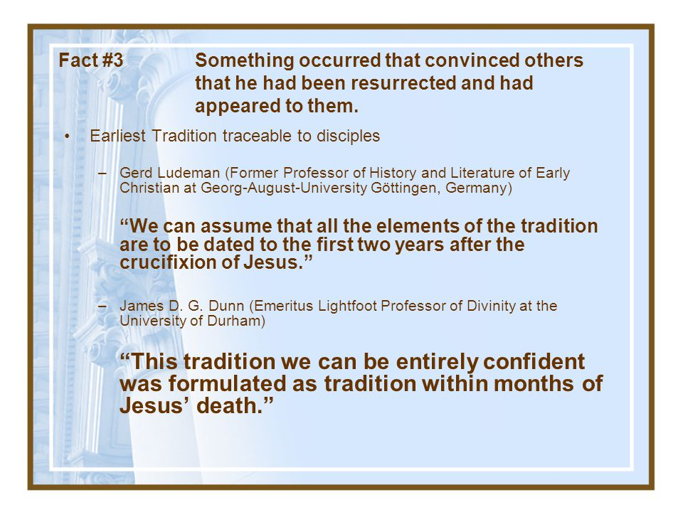 Fact #3. Something occurred that convinced others