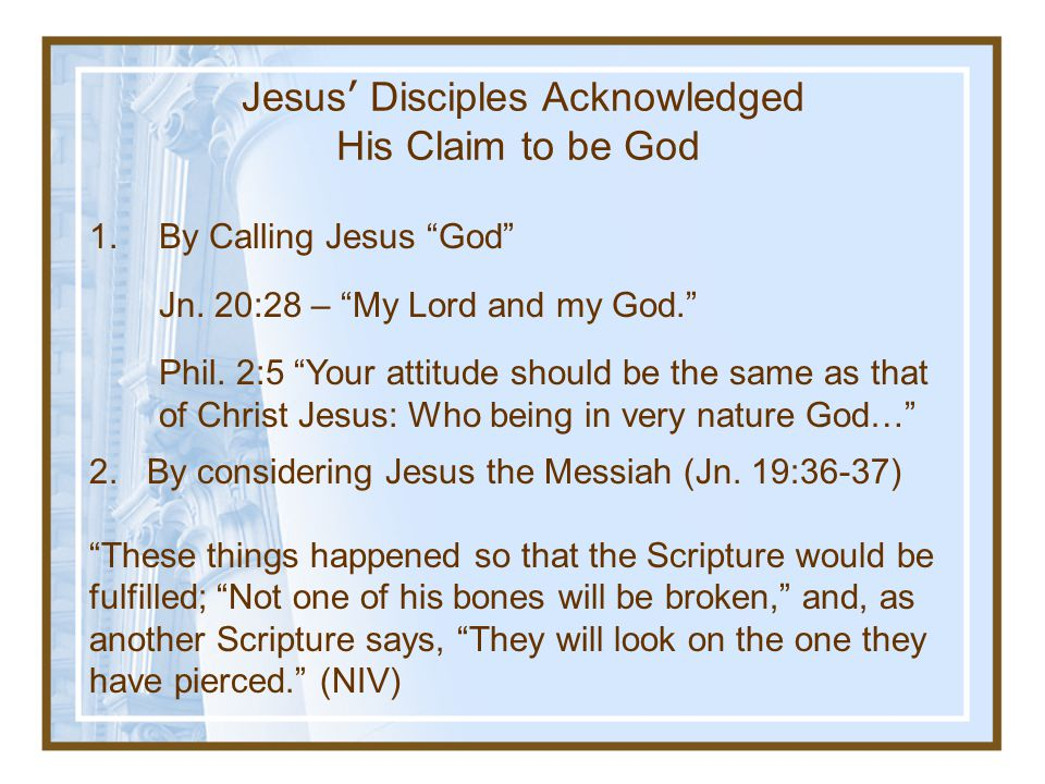 Jesus' Disciples Acknowledged His Claim to be God