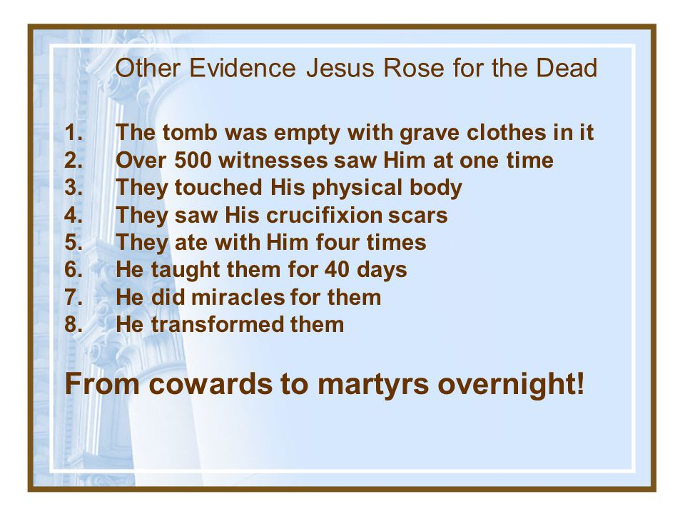 Other Evidence Jesus Rose for the Dead