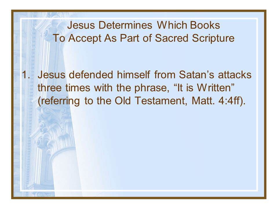 Jesus Determines Which Books To Accept As Part of Sacred Scripture