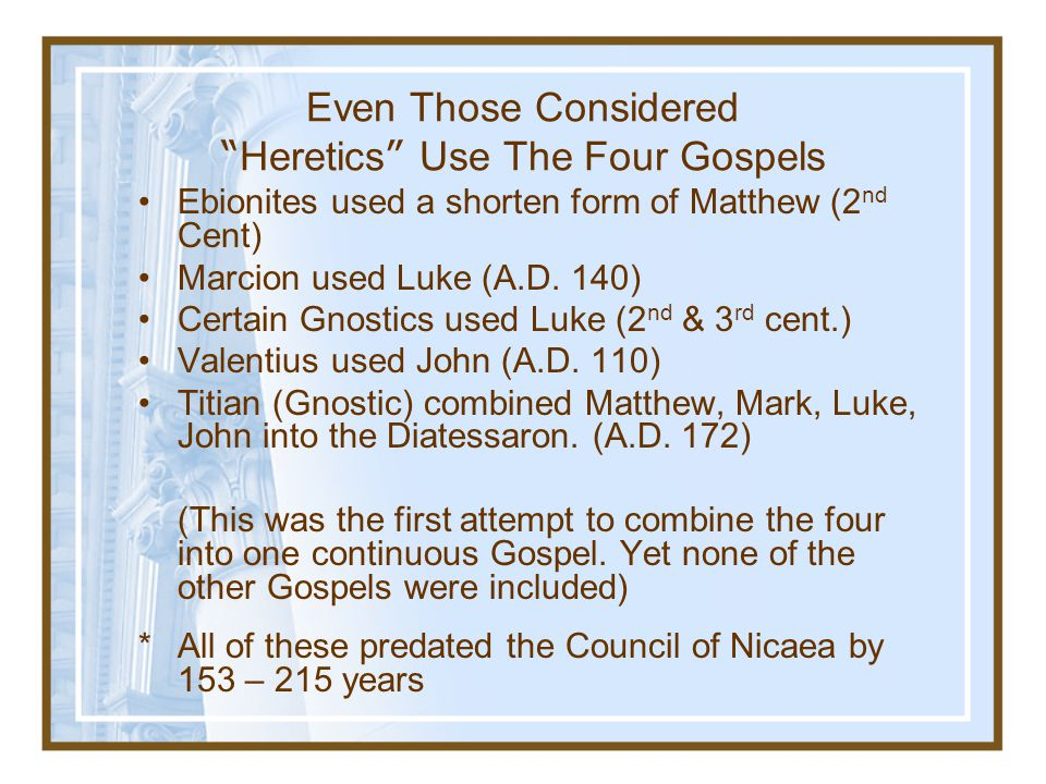 Even Those Considered Heretics Use The Four Gospels