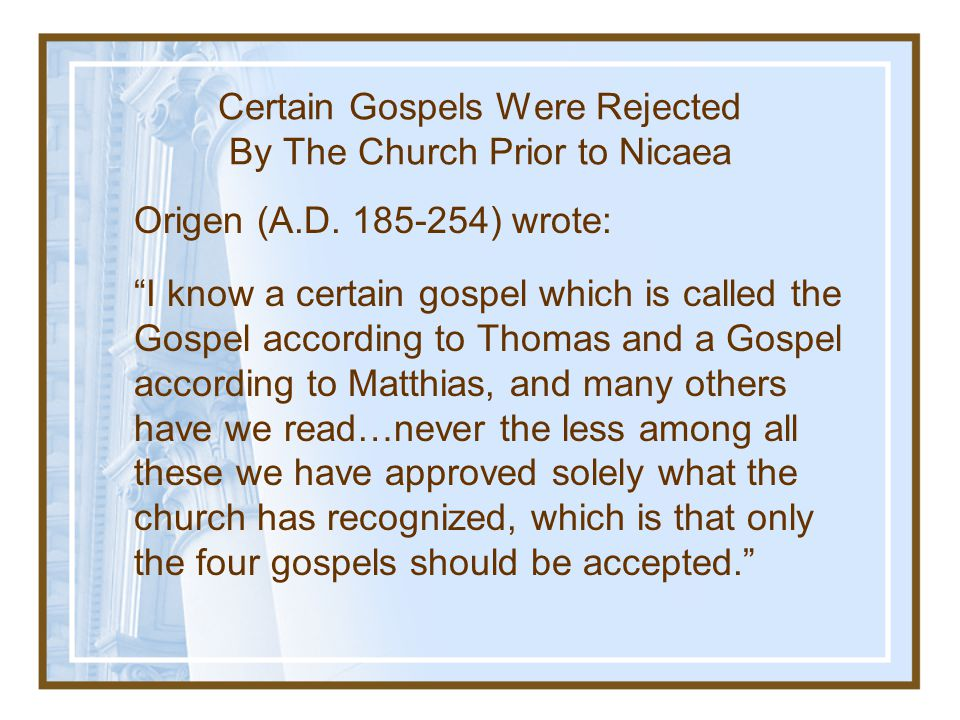 Certain Gospels Were Rejected By The Church Prior to Nicaea