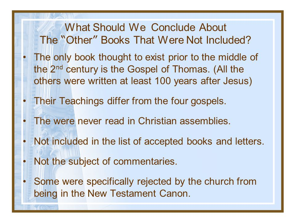 What Should We Conclude About The Other Books That Were Not Included
