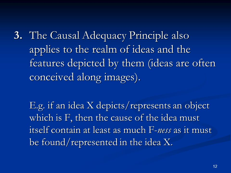 3. The Causal Adequacy Principle also applies to the realm of ideas and the features depicted by them (ideas are often conceived along images).