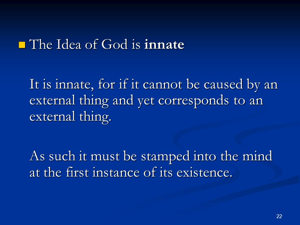The Idea of God is innate
