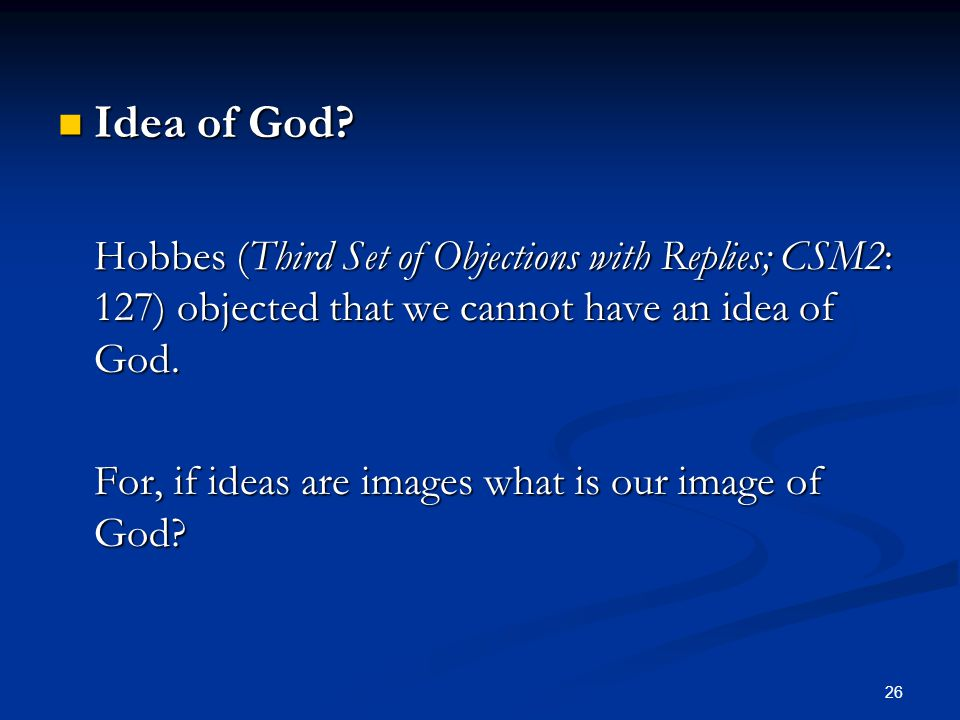 Idea of God For, if ideas are images what is our image of God