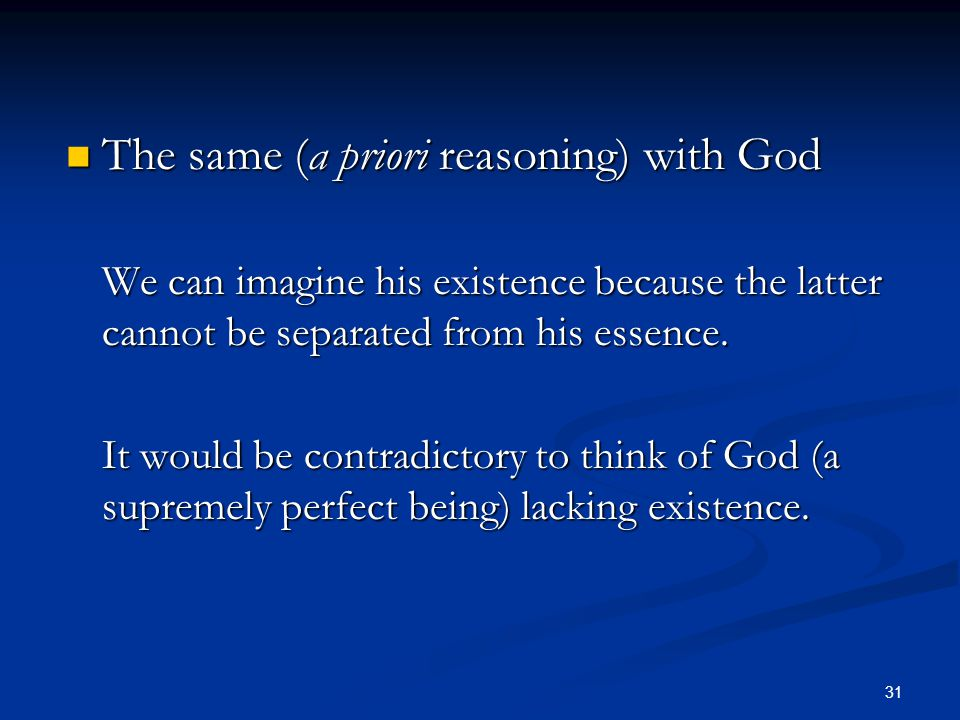 The same (a priori reasoning) with God