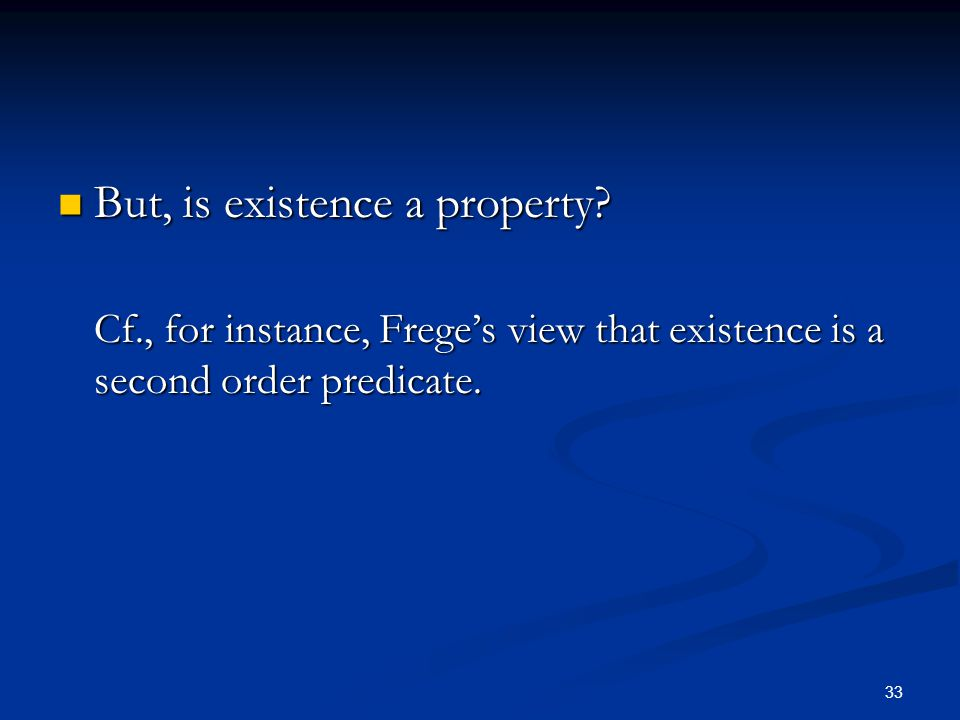 But, is existence a property