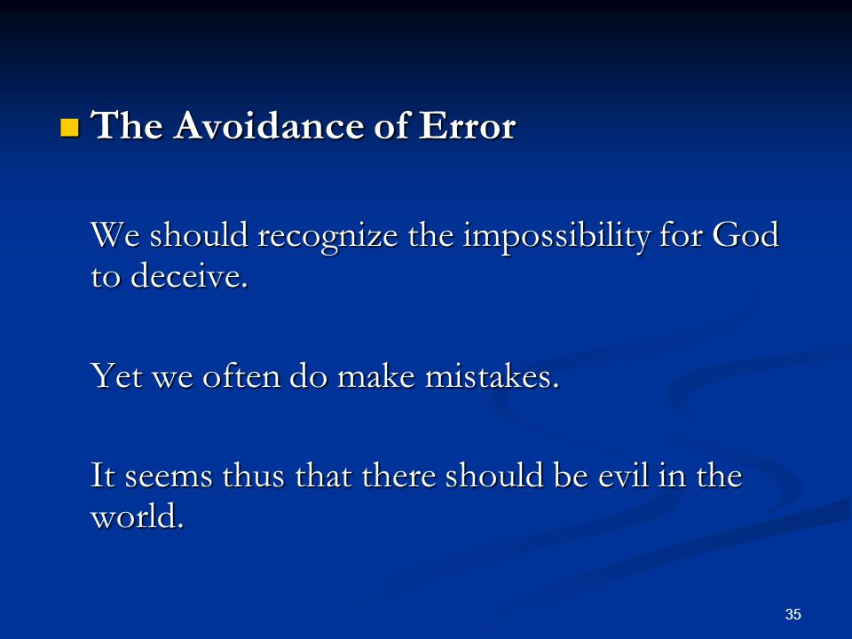 The Avoidance of Error Yet we often do make mistakes.