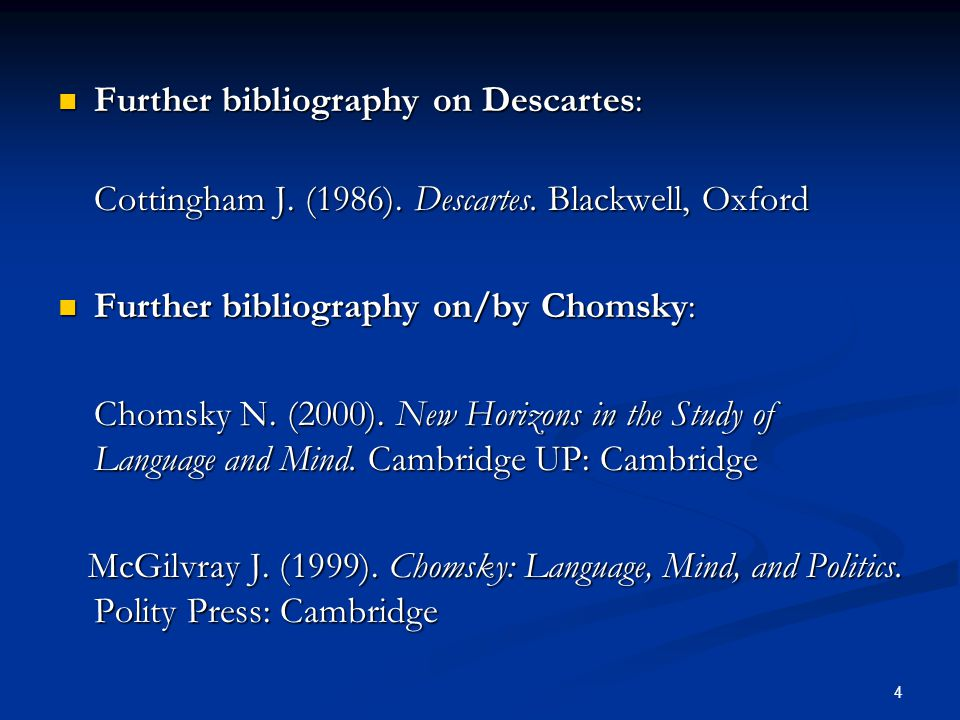 Further bibliography on Descartes: