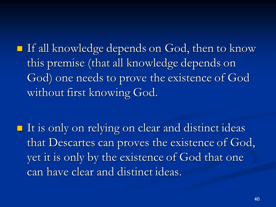 If all knowledge depends on God, then to know this premise (that all knowledge depends on God) one needs to prove the existence of God without first knowing God.