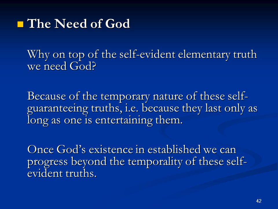 The Need of God Why on top of the self-evident elementary truth we need God