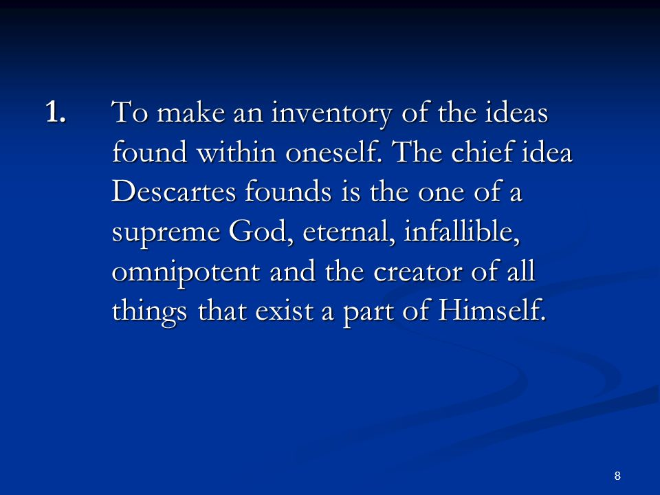 1. To make an inventory of the ideas. found within oneself