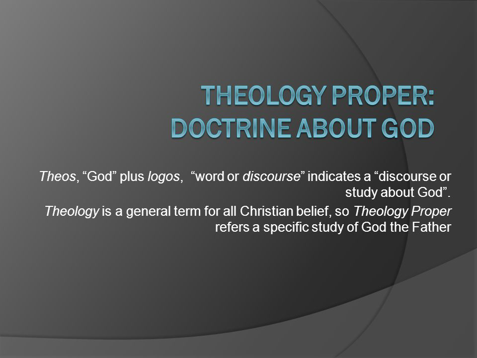 Theology Proper: Doctrine about God