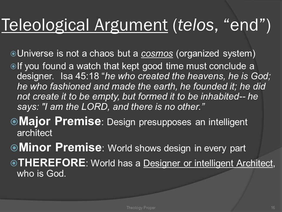 Teleological Argument (telos, end )