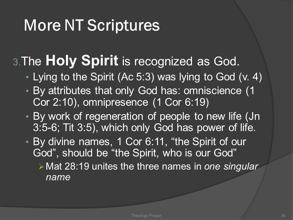More NT Scriptures The Holy Spirit is recognized as God.