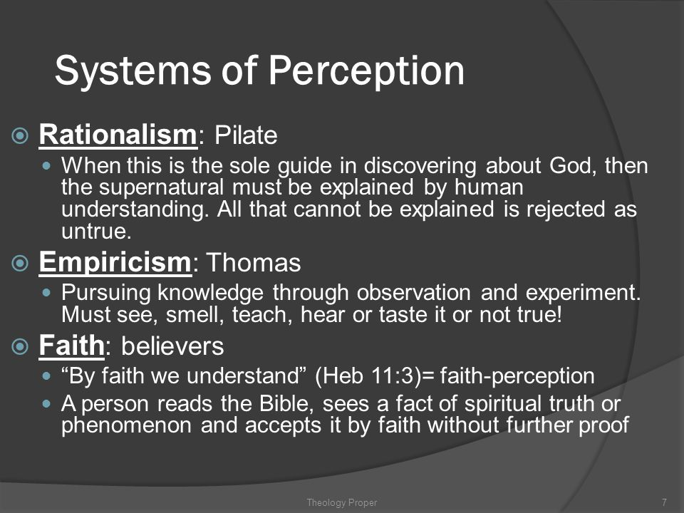 Systems of Perception Rationalism: Pilate Empiricism: Thomas