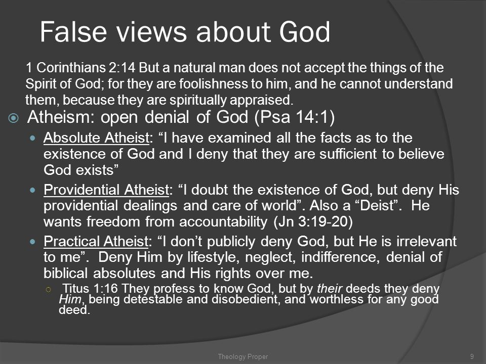 False views about God Atheism: open denial of God (Psa 14:1)