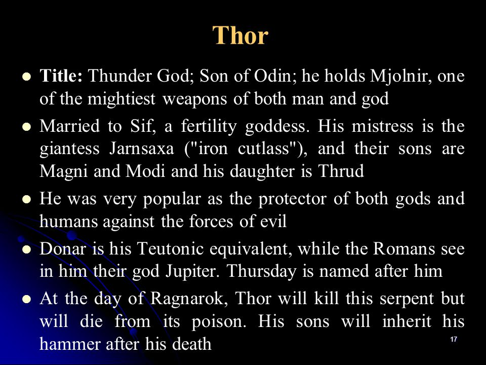 Thor Title: Thunder God; Son of Odin; he holds Mjolnir, one of the mightiest weapons of both man and god.