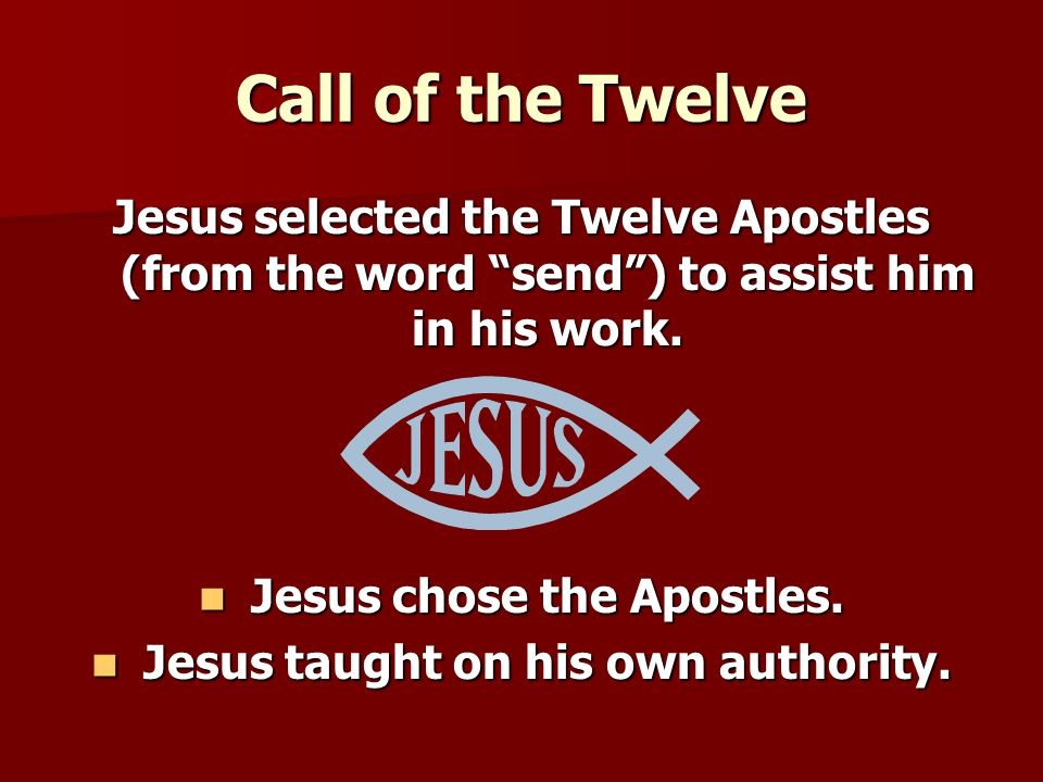 Jesus chose the Apostles. Jesus taught on his own authority.