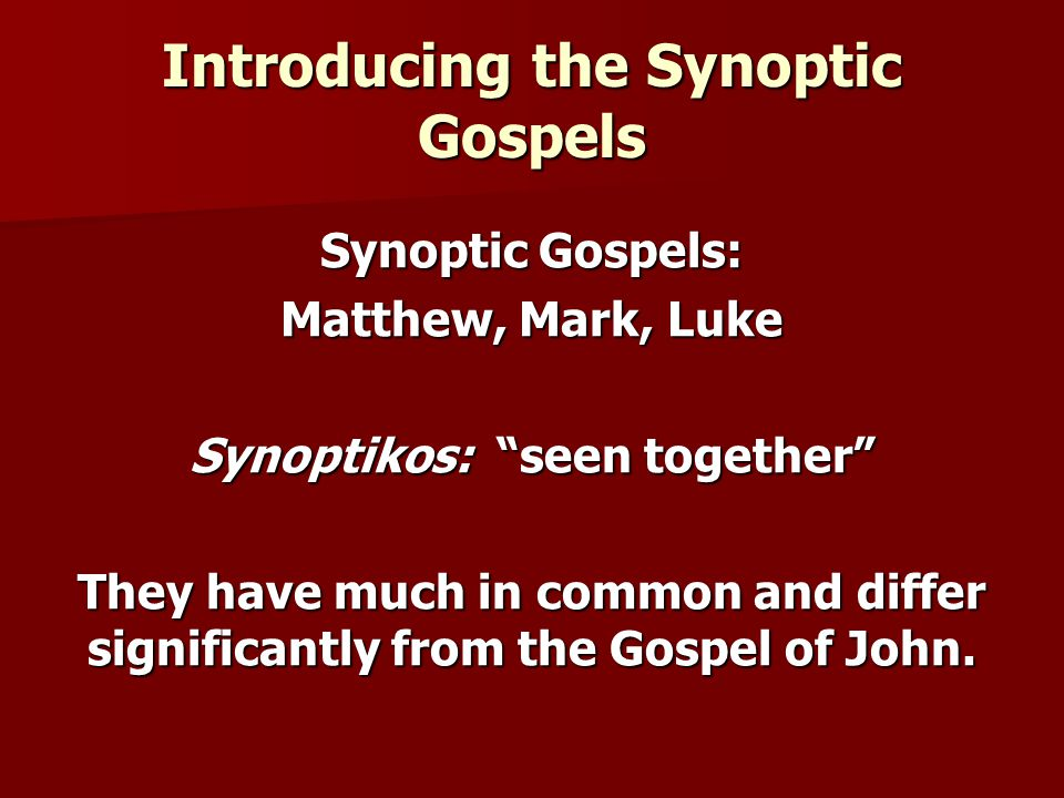 Introducing the Synoptic Gospels
