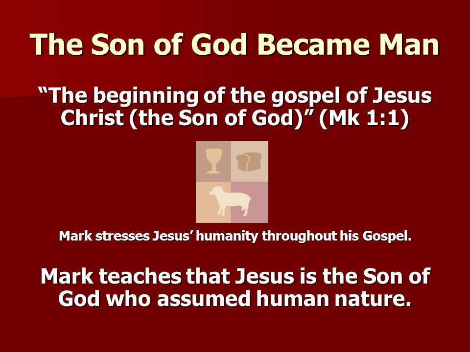 The Son of God Became Man