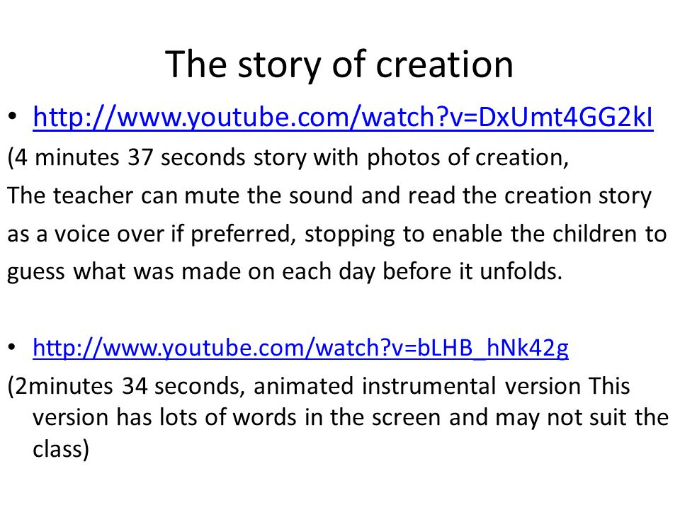 The story of creation http://www.youtube.com/watch v=DxUmt4GG2kI
