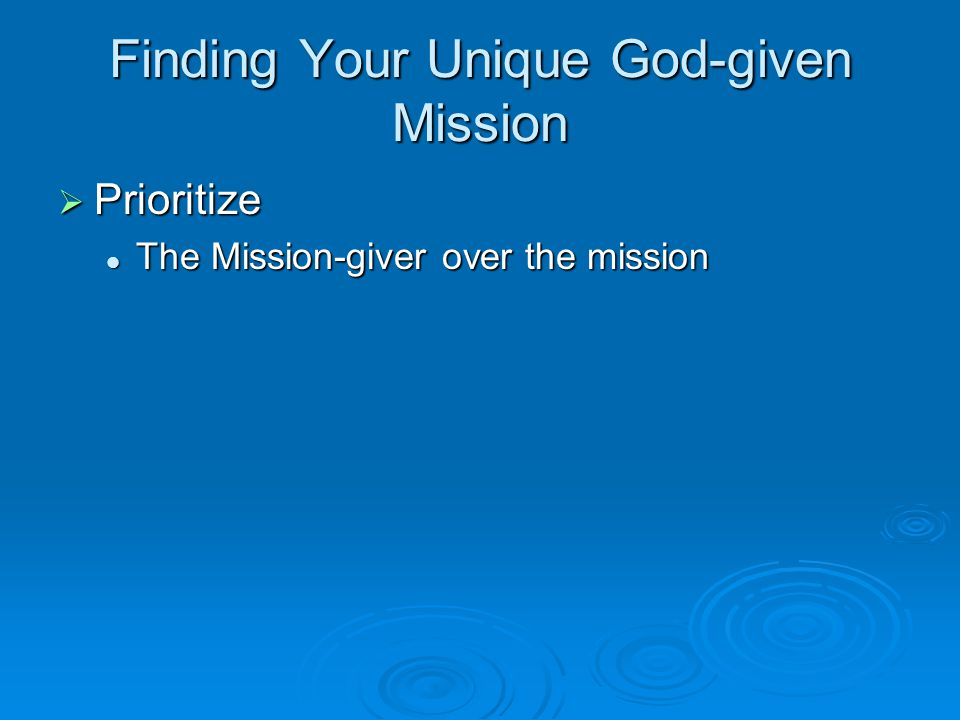 Finding Your Unique God-given Mission