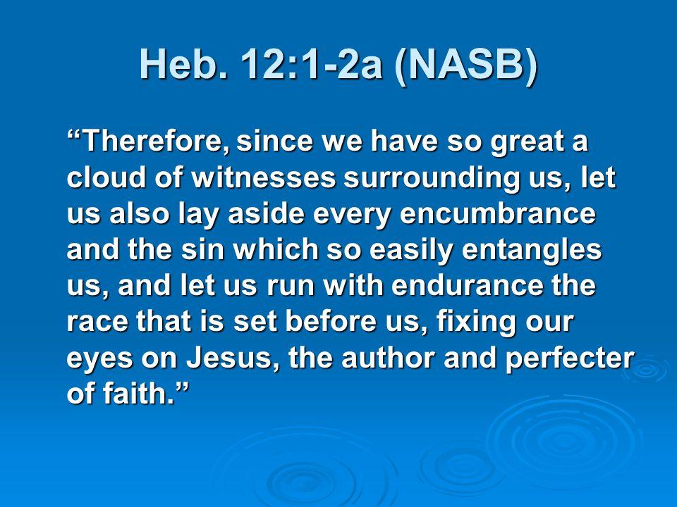 Heb. 12:1-2a (NASB)