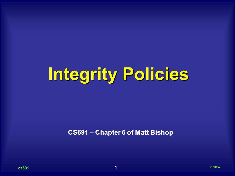CS691 – Chapter 6 of Matt Bishop