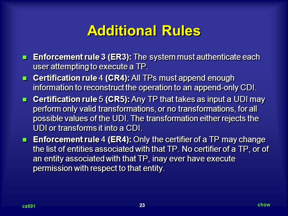 Additional Rules Enforcement rule 3 (ER3): The system must authenticate each user attempting to execute a TP.