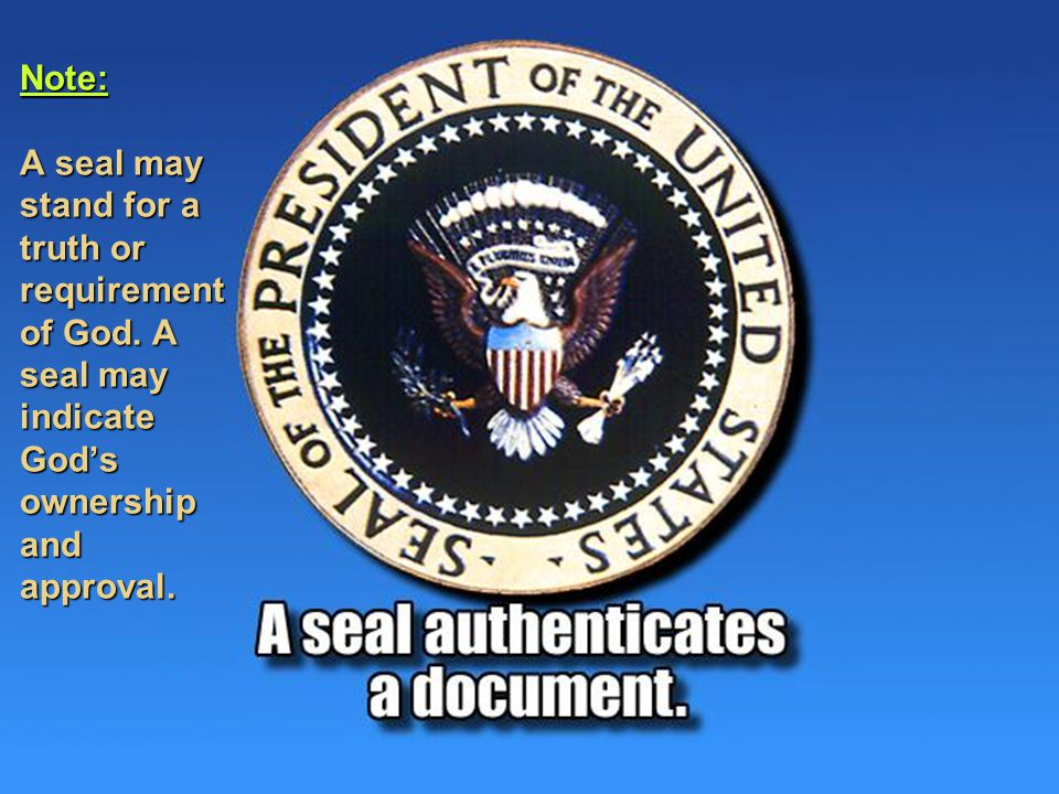 Note: A seal may stand for a truth or requirement of God