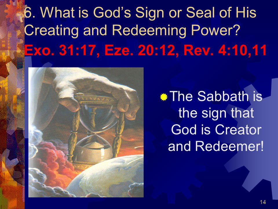 The Sabbath is the sign that God is Creator and Redeemer!
