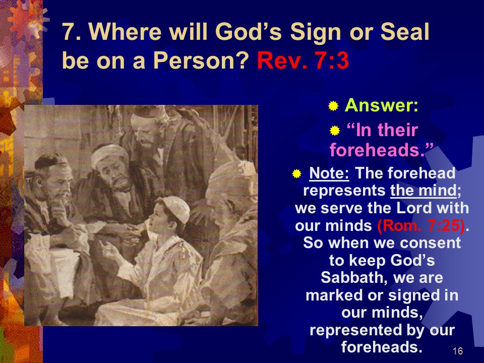 7. Where will God's Sign or Seal be on a Person Rev. 7:3