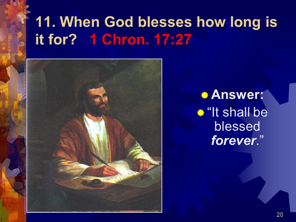 11. When God blesses how long is it for 1 Chron. 17:27