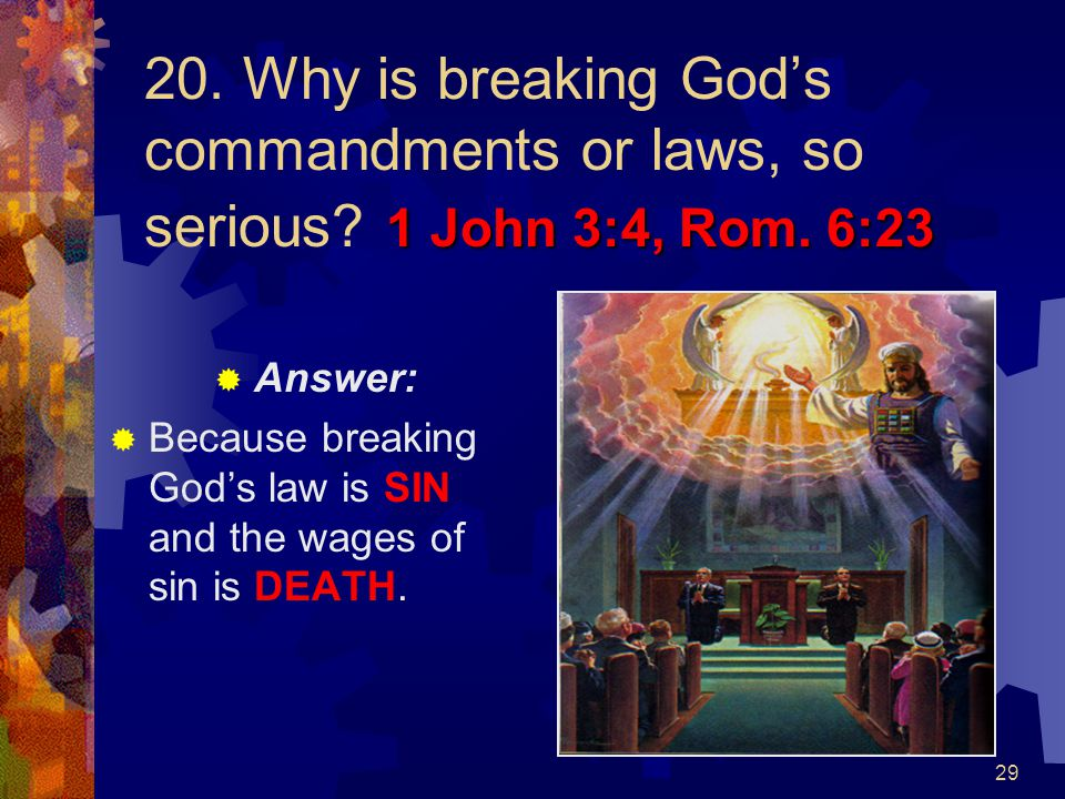20. Why is breaking God's commandments or laws, so serious