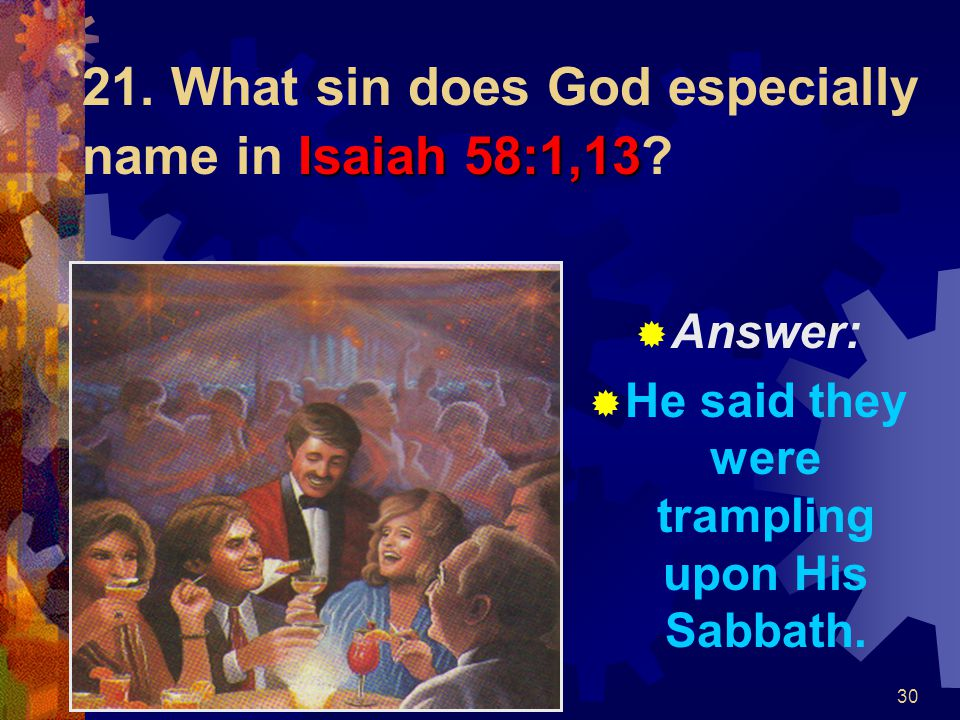 21. What sin does God especially name in Isaiah 58:1,13