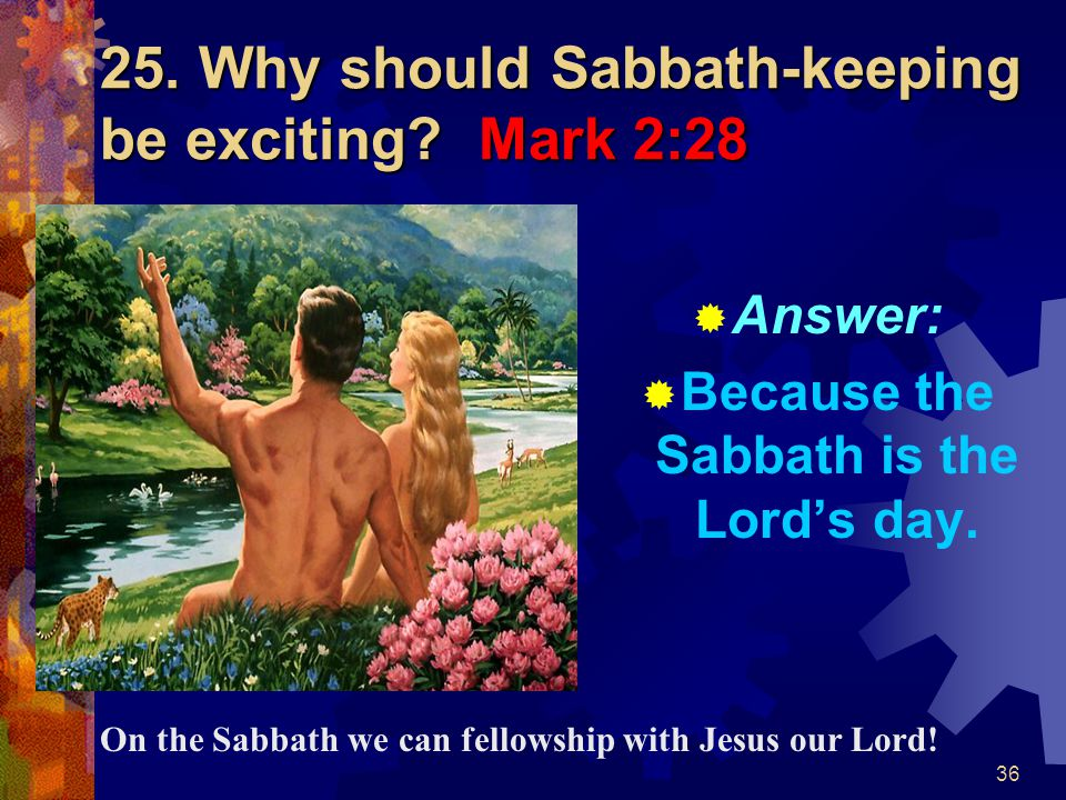 25. Why should Sabbath-keeping be exciting Mark 2:28
