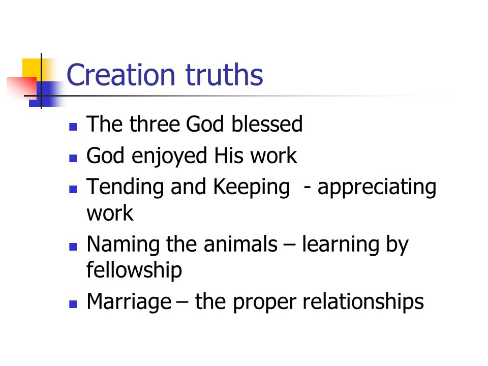 Creation truths The three God blessed God enjoyed His work