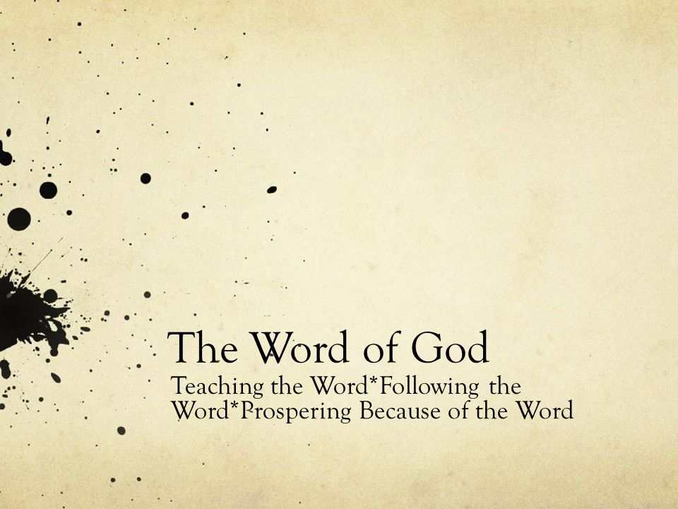 Teaching the Word*Following the Word*Prospering Because of the Word