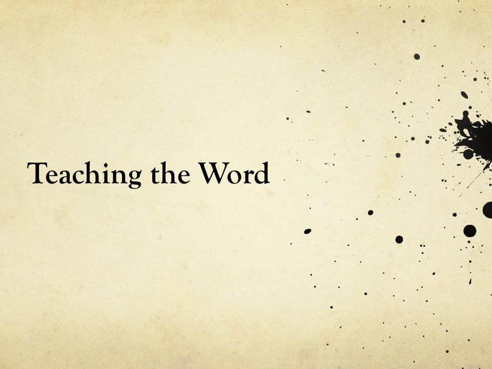Teaching the Word