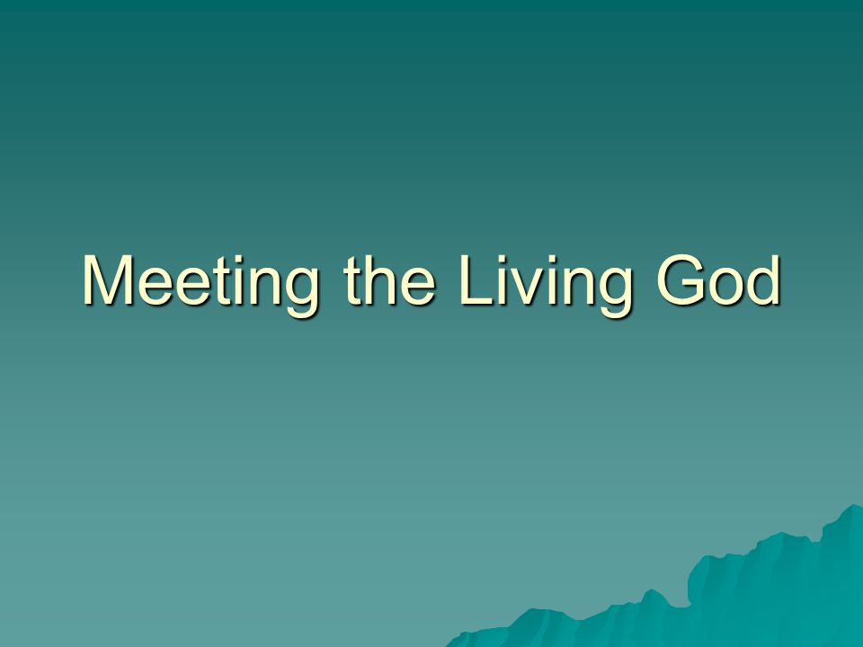 Meeting the Living God