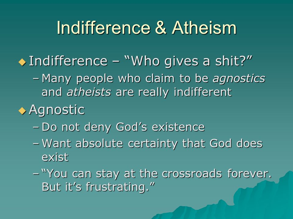 Indifference & Atheism