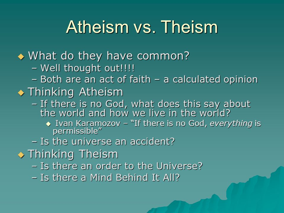 Atheism vs. Theism What do they have common Thinking Atheism