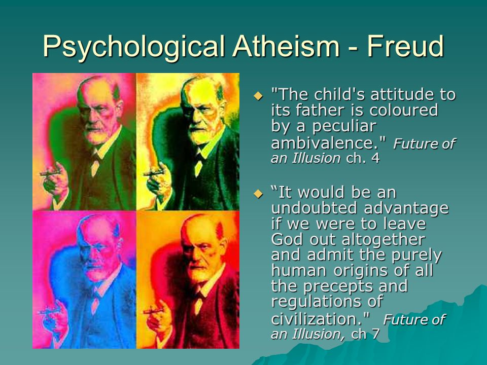 Psychological Atheism - Freud